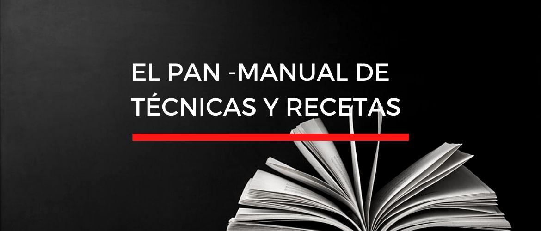 El Pan Manual De Técnicas Y Recetas De Panadería Con La Panza Llena